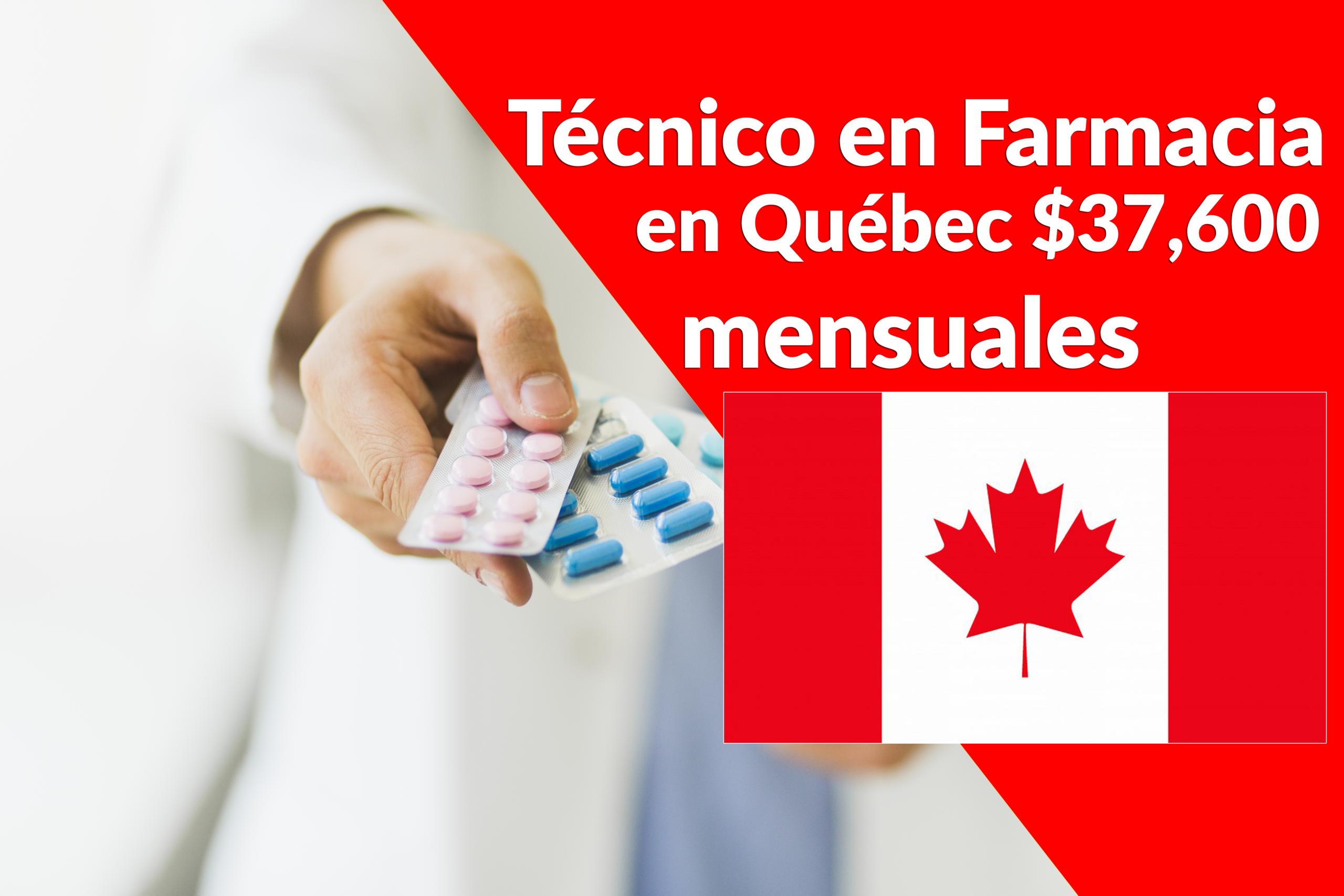Asistente técnico en farmacia en Québec, $37,600 mensuales